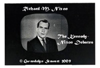 RICHARD M. NIXON On TV in the Debate  with John F. Kennedy, Photographed by Gwendolyn Stewart, c. 2009; All Rights Reserved
